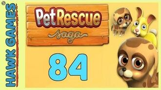 Pet Rescue Saga Level 84 - 3 Stars Walkthrough, No Boosters