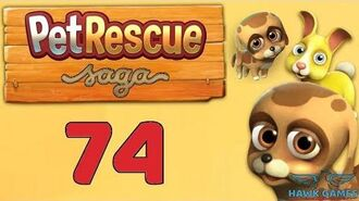 Pet Rescue Saga 🐶 Level 74 - 3 Stars Walkthrough, No Boosters