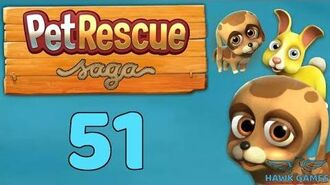 Pet Rescue Saga Level 51 - 3 Stars Walkthrough, No Boosters