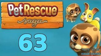 Pet Rescue Saga 🐶 Level 63 - 3 Stars Walkthrough, No Boosters