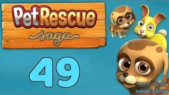 Pet Rescue Saga Level 49 - 3 Stars Walkthrough, No Boosters