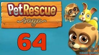 Pet Rescue Saga 🐶 Level 64 - 3 Stars Walkthrough, No Boosters