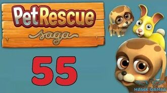 Pet Rescue Saga 🐶 Level 55 - 3 Stars Walkthrough, No Boosters