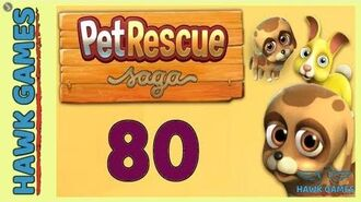 Pet Rescue Saga Level 80 Extra hard - 3 Stars Walkthrough, No Boosters