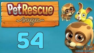 Pet Rescue Saga 🐶 Level 54 - 3 Stars Walkthrough, No Boosters