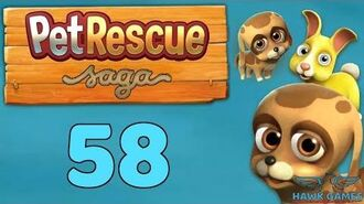 Pet Rescue Saga 🐶 Level 58 - 3 Stars Walkthrough, No Boosters