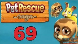 Pet Rescue Saga 🐶 Level 69 - 3 Stars Walkthrough, No Boosters