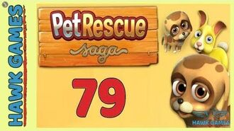 Pet Rescue Saga Level 79 - 3 Stars Walkthrough, No Boosters