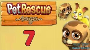 Pet Rescue Saga Level 7 - 3 Stars Walkthrough, No Boosters