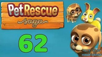 Pet Rescue Saga 🐶 Level 62 - 3 Stars Walkthrough, No Boosters