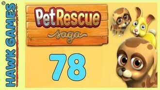 Pet Rescue Saga Level 78 - 3 Stars Walkthrough, No Boosters