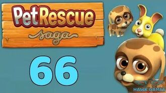 Pet Rescue Saga 🐶 Level 66 - 3 Stars Walkthrough, No Boosters