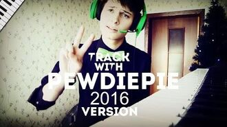 Song with PewDiePie Трек с Пьюдипаем 2016 Version