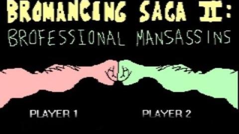 Bromancing Saga II: Broffesional Manassins - Part 1