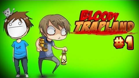 Bloody Trapland - Part 1