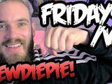 Fridays with PewDiePie