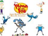 Phineas y Ferb: Angry Birds, Un Show Mas, Rio y Hora de aventura