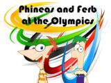 Phineas and Ferb at THE OLYMPICS!