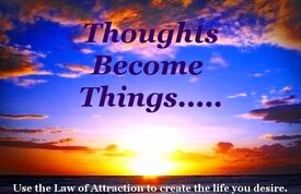 Thoughts Become Things Law of Attraction