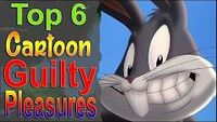Top6CartoonGuiltyPleasures
