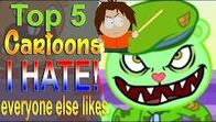 Top5CartoonsIHateEveryoneLikes