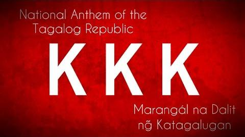 National Anthem of the Tagalog Republic -1896-1897-- Marangál na Dalit ng̃ Katagalugan