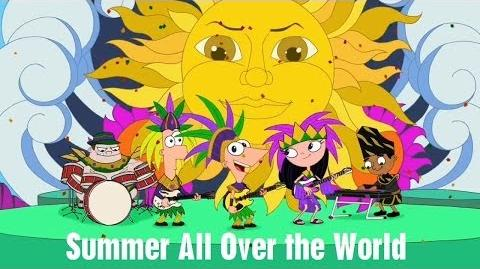 Phineas and Ferb - Summer All Over the World