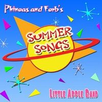 Phineas and Ferb's Summer Songs by Little Apple Band cover