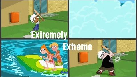 Phineas and Ferb - Extremely Extreme