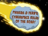 Phineas & Ferb's Cyberspace Rules of the Road!