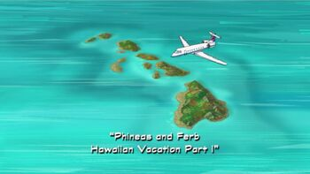 Phineas and Ferb Hawaiian Vacation Part 1 title card