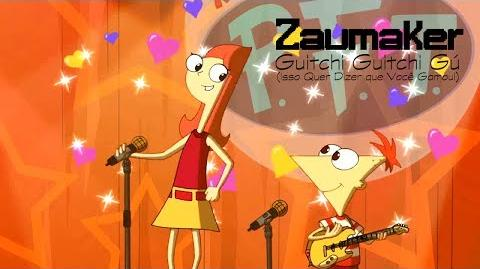 Phineas e Ferb - Guitchi Guitchi Gú (Isso Quer Dizer Que Você Gamou) HD PT-BR