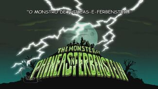 O Monstro de Phineas-e-Ferbenstein - Cartão do Título