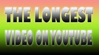THE LONGEST VIDEO ON YOUTUBE - 571 HOURS