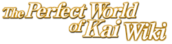 The Perfect World of Kai Wiki