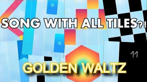 ALL TYPES OF TILES IN ONE SONG - Golden Waltz - FIRST SONG COMPOSED BY ME