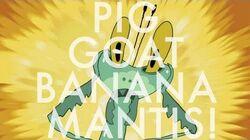 Pig Goat Banana Mantis!-0