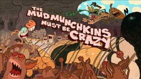 The Mud Munchkins Must be Crazy