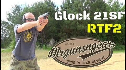 Glock 21SF RTF2 45ACP Pistol Review Not For Shooters With Girly Hands!