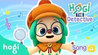 Detective Hogi Song - Ho Ho Ho-gi Song - Sing Along with Pinkfong & Hogi - Hogi Kids Songs