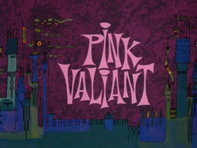Pink Valiant