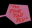 The Pink Tail Fly