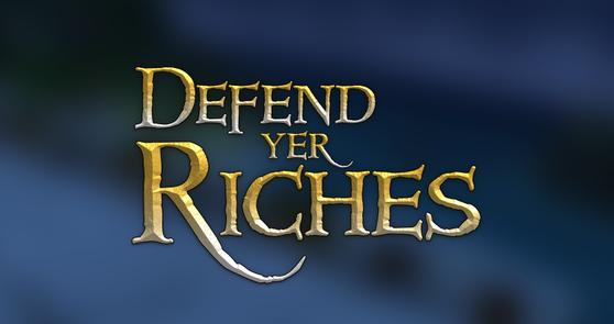 Defend Yer Riches