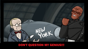 DON'T QUESTION MY GENIUS!