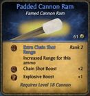 Padded cannon ram