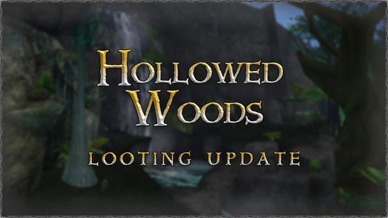 Hollowed Woods Looting Update