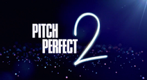 Pitch Perfect 2 Title Card