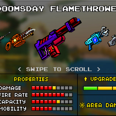 The Doomsday Flamethrower, which was the upgrade of the Total Exterminator and a downgrade of the current Flaming Volcano. It was replaced by the current Flaming Volcano. It was just like the Total Exterminator, except the flames were blue and the gun itself was colored purple and red. There were very small yellow dots on the handle.