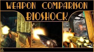 All Weapons of Bioshock Weapon Comparison of all Bioshocks (incl. DLCs)