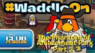 WaddleOn Episode 26 The Phantom of Amazement Park Part 2 - Club Penguin